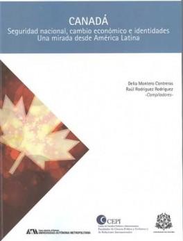 CANADA SEGURIDAD NACIONAL, CAMBIO ECONOMICO E IDENTIDADES. UNA MIRADA DESDE AMERICA LATINA