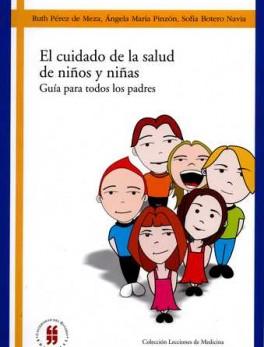 CUIDADO DE LA SALUD DE NIÑOS Y NIÑAS GUIA PARA TODOS LOS PADRES, EL