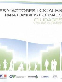 ACCIONES Y ACTORES LOCALES PARA CAMBIOS GLOBALES. CIUDADES Y CAMBIO CLIMATICO