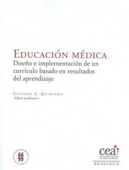 EDUCACION MEDICA. DISEÑO E IMPLEMENTACION DE UN CURRICULO BASADO EN RESULTADOS DEL APRENDIZAJE