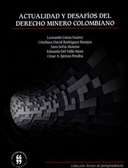 ACTUALIDAD Y DESAFIOS DEL DERECHO MINERO COLOMBIANO