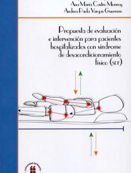 PROPUESTA DE EVALUACION E INTERVENCION PARA PACIENTES HOSPITALIZADOS CON SINDROME DE DESACONDICIONAMIENTO