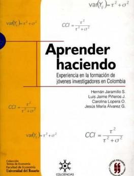 APRENDER HACIENDO EXPERIENCIA EN LA FORMACION DE JOVENES INVESTIGADORES EN COLOMBIA