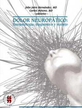 DOLOR NEUROPATICO FISIOPATOLOGIA DIAGNOSTICO Y MANEJO