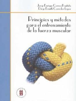 PRINCIPIOS Y METODOS PARA EL ENTRENAMIENTO DE LA FUERZA MUSCULAR