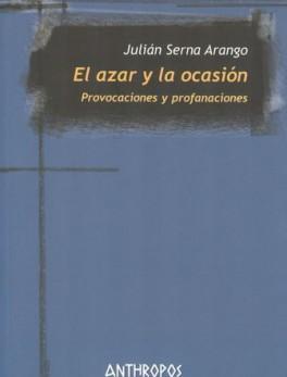 AZAR Y LA OCASION. PROVOCACIONES Y PROFANACIONES, EL