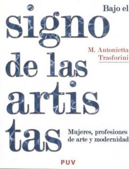 BAJO EL SIGNO DE LAS ARTISTAS MUJERES PROFESIONES DE ARTE Y MODERNIDAD