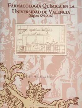 FARMACOLOGIA QUIMICA EN LA UNIVERSIDAD DE VALENCIA (SIGLOS XVI-XIX)