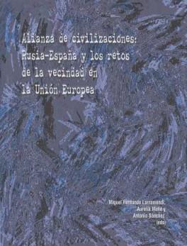 ALIANZA DE CIVILIZACIONES: RUSIA-ESPAÑA Y LOS RETOS DE LA VECINDAD EN LA UNION EUROPEA