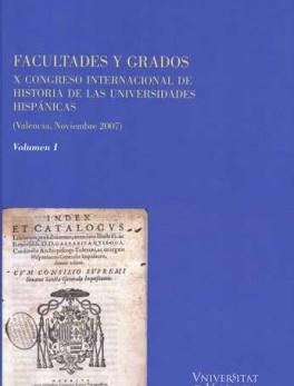 FACULTADES Y GRADOS (2 VOLUMENES) X CONGRESO INTERNACIONAL DE HISTORIA DE LAS UNIVERSIDADES HISPANICAS