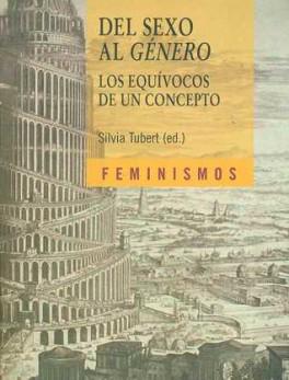 DEL SEXO AL GENERO (2ª ED) LOS EQUIVOCOS DE UN CONCEPTO
