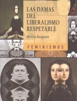 DAMAS DEL LIBERALISMO RESPETABLE. LOS IMAGINARIOS SOCIALES DEL FEMINISMO LIBERAL EN ESPAÑA (1834-1850), LAS