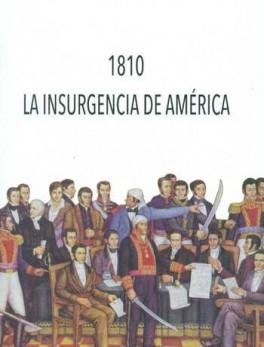1810 LA INSURGENCIA DE AMERICA