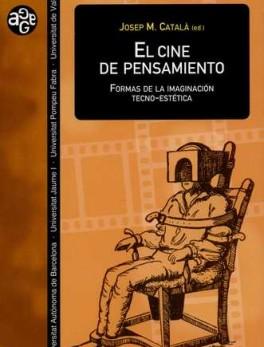 CINE DE PENSAMIENTO FORMAS DE LA IMAGINACION TECNO ESTETICA, EL