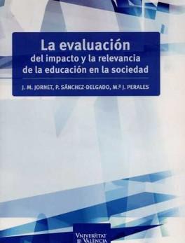 EVALUACION DEL IMPACTO Y LA RELEVANCIA DE LA EDUCACION EN LA SOCIEDAD, LA