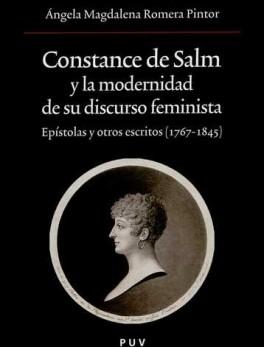 CONSTANCE DE SALM Y LA MODERNIDAD DE SU DISCURSO FEMINISTA. EPISTOLAS Y OTROS ESCRITOS 1767-1845