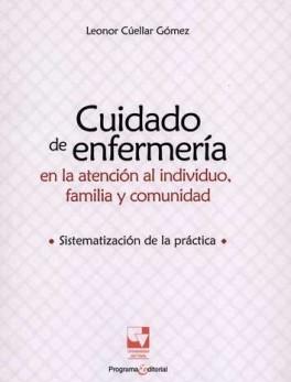 CUIDADO DE ENFERMERIA EN LA ATENCION AL INDIVIDUO, FAMILIA Y COMUNIDAD