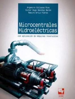 MICROCENTRALES HIDROELECTRICAS CON APLICACION DE MAQUINAS REVERSIBLES