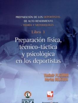 PREPARACION DE LOS DEPORTISTAS (3) PREPARACION FISICA, TECNICO-TACTICA Y PSICOLOGICA