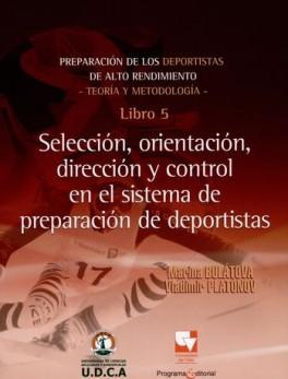 PREPARACION DE LOS DEPORTISTAS (5) SELECCION, ORIENTACION, DIRECCION Y CONTROL