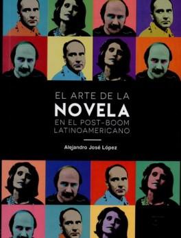 ARTE DE LA NOVELA EN EL POST BOOM LATINOAMERICANO, EL