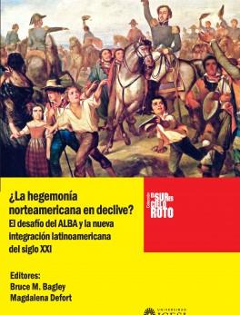 ¿La hegemonía norteamericana en declive? El desafío del ALBA y la nueva integración latinoamericana del siglo XXI