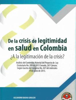 De la crisis de la legitimidad en salud en Colombia ¿A la legitimación de la crisis?