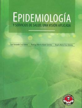 Epidemiologia y servicios de salud, una visión aplicada