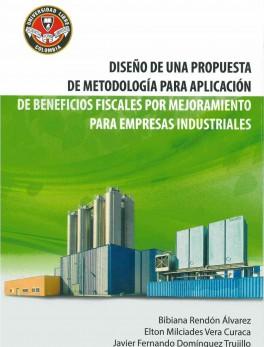 Diseño de una propuesta de metolodología para aplicación de beneficios fiscales por mejoramiento ambiental para empresas