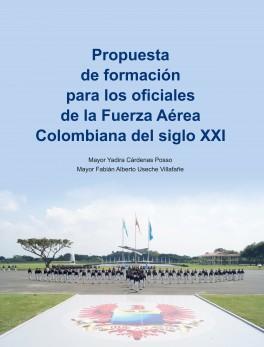 Propuesta de formación para los oficiales de la Fuerza Aérea Colombiana del siglo XXI
