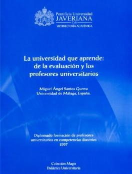 La universidad que aprende: de la evaluación y los profesores universitarios (Incluye CD)