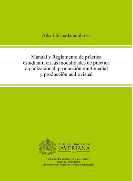 Manual y reglamentos en las modalidades de práctica organizacional, producción multimedial y producción audiovisual