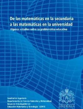 De las matemáticas en la secundaría a las matemáticas en la universidad