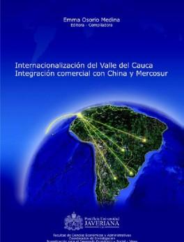Internacionalización del Valle del Cauca. Integración comercial con China y Mercosur