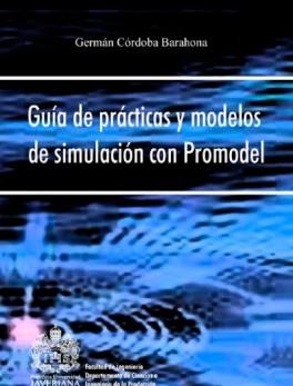 Guía de prácticas y modelos de simulación con Promodel
