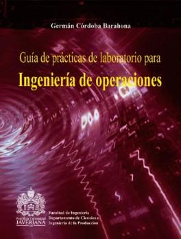 Guía de prácticas de laboratorio para ingeniería de operaciones
