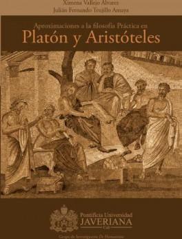 Aproximaciones a la filosofía práctica en Platón y Aristóteles