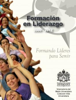 Formación en liderazgo 2000 - 2012. Formando líderes para servir