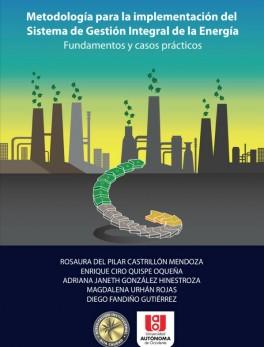 Metogología para la implementación del Sistema de Gestión Integral de la Energía. Fundamentos y casos prácticos