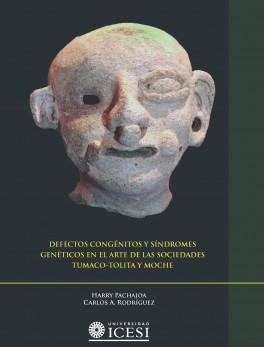 Defectos congénitos y síndromes genéticos en el arte de las sociedades Tumaco-Tolita y Moche