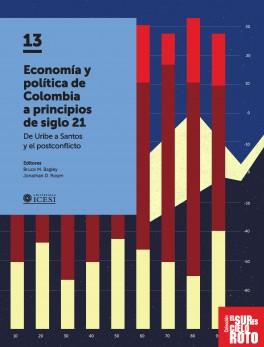 Economía y política de Colombia a principios del siglo 21. De Uribe a Santos y el postconflicto