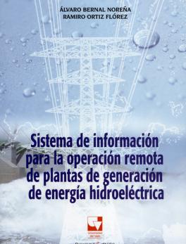 SISTEMA DE INFORMACION PARA LA OPERACION REMOTA DE PLANTAS DE GENERACION DE ENERGIA HIDROELECTRICA