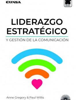 Liderazgo estratégico y gestion de la comunicación