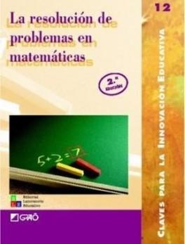 La Resolución de Problemas en matemáticas. Teoría y experiencias