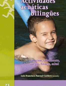 Actividades acuáticas bilingües. Natación, salvamento, juegos, salud