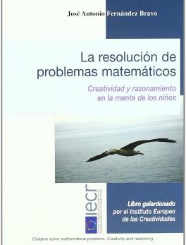 La resolución de problemas matemáticos. Creatividad y razonamiento en la mente de los niños