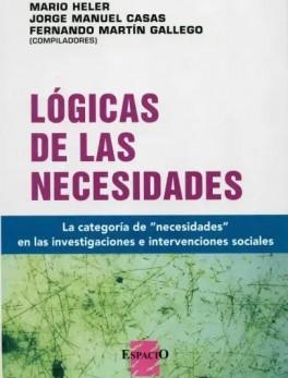 """Lógicas de las necesidades. La categoría de """"necesidades"""" en las investigaciónes e intervenciones sociales"""