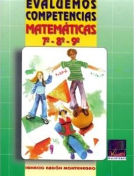 Evaluemos competencias matemáticas. 7° - 8° - 9°