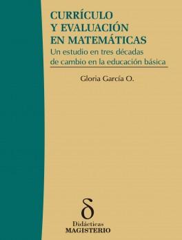 Currículo y evaluación en matemáticas. Un estudio en tres décadas de cambio en la educación básica