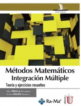 Métodos matemáticos integración múltiple. Teoría y ejercicios resueltos